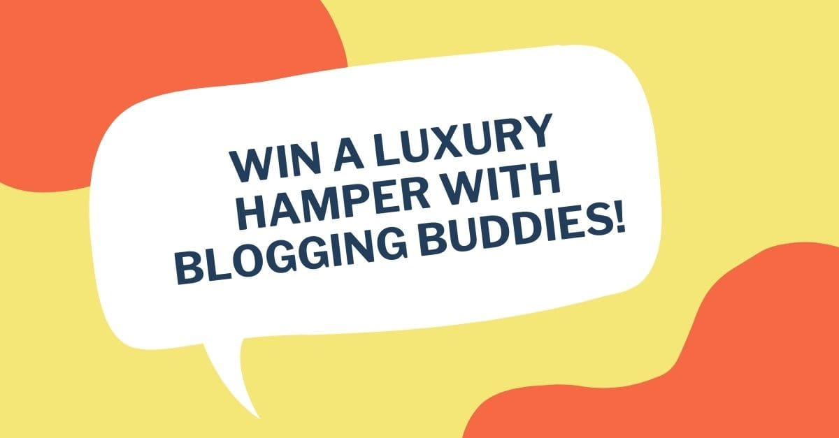 Win a luxury hamper with Blogging Buddies